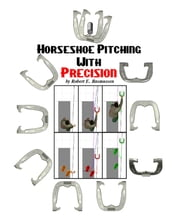 Horseshoe Pitching With Precision ebook by Robert Rasmussen