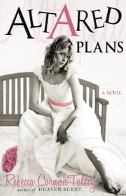 Altared Plans ebook by Rebecca Talley