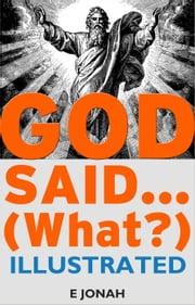 God Said... (What?) - God Said... (What?), #1 ebook by E Jonah
