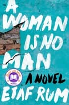 A Woman Is No Man - A Novel ebook by