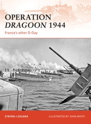 Operation Dragoon 1944 - France?s other D-Day ebook by Steven J. Zaloga