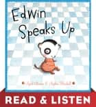 Edwin Speaks Up: Read & Listen Edition ebook by April Stevens, Sophie Blackall