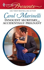 Innocent Secretary...Accidentally Pregnant - A Billionaire Boss Romance ebook by Carol Marinelli