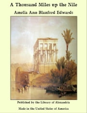 A Thousand Miles up the Nile ebook by Amelia Ann Blanford Edwards
