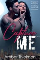 Capture Me ebook by Amber Thielman