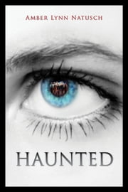 HAUNTED ebook by Amber Lynn Natusch