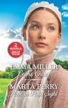 Leah's Choice & Hide in Plain Sight - An Anthology eBook by Emma Miller, Marta Perry