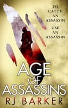 Age of Assassins eBook by RJ Barker