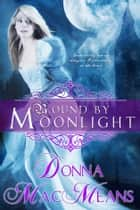 Bound by Moonlight ebook by Donna MacMeans