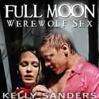 Full Moon Werewolf Sex audiobook by