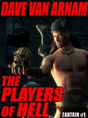 The Players of Hell - Zantain #1 ebook by Dave Van Arnam Dave Dave Van Arnam Van Arnam