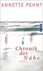 Chronik der Nähe - Roman eBook by Annette Pehnt