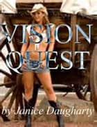 Vision Quest ebook by Janice Daugharty