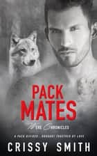 Pack Mates ebook by Crissy Smith