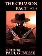 The Crimson Pact ebook by Paul Genesse,Kelly Swails,Usman T. Malik,Sarah Hans,Chante McCoy,Patrick M. Tracy