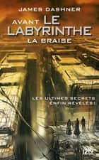 Avant Le labyrinthe - tome 5 : La Braise ebook by James DASHNER, Guillaume FOURNIER