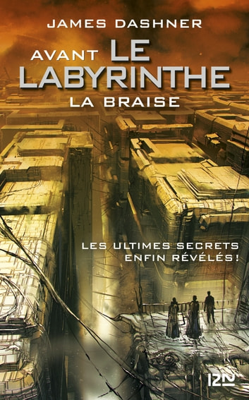 Avant Le labyrinthe - tome 5 : La Braise eBook by James DASHNER