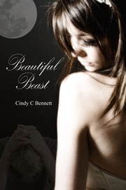 Beautiful Beast ebook by Cindy C Bennett