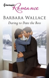 Daring to Date the Boss ebook by Barbara Wallace