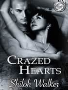 Crazed Hearts ebook by Shiloh Walker