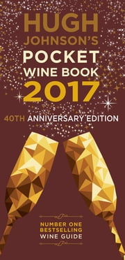 Hugh Johnson's Pocket Wine Book 2017 ebook by Hugh Johnson