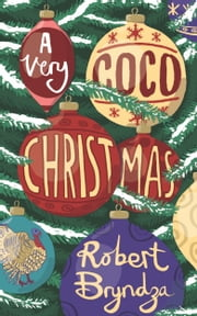 A Very Coco Christmas - A sparkling, feel-good Christmas short story! ebook by Robert Bryndza