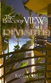 The Balcony View Revisited ebook by Katrina Gurl
