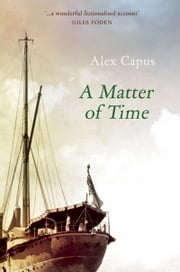 A Matter of Time ebook by Alex Capus