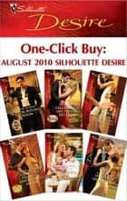 One-Click Buy: August 2010 Silhouette Desire ebook by Yvonne Lindsay,Tessa Radley,Catherine Mann,Emily McKay,Michelle Celmer,Charlene Sands