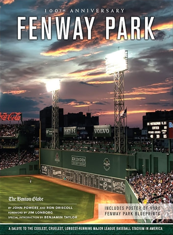 Fenway Park - A Salute to the Coolest, Cruelest, Longest-Running Major League Baseball Stadium in America ebook by John Powers,Ron Driscoll