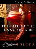 The Tale of the Dancing Girl ebook by Grace D'Otare