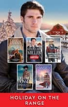 Holiday on the Range - A Christmas Western Collection ebook by Diana Palmer, Linda Lael Miller, B.J. Daniels,...