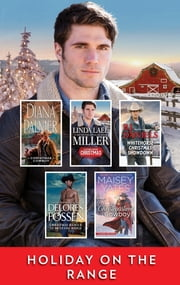 Holiday on the Range - A Christmas Western Collection 電子書 by Diana Palmer, Linda Lael Miller, B.J. Daniels,...