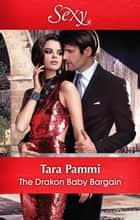 The Drakon Baby Bargain ebook by Tara Pammi