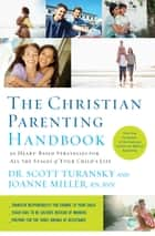 The Christian Parenting Handbook ebook by Scott Turansky