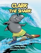 Clark The Shark ebook by Paula Jones