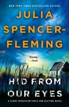 Hid from Our Eyes - A Clare Fergusson/Russ Van Alstyne Mystery ebook by Julia Spencer-Fleming