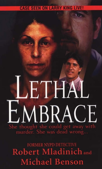Lethal Embrace ebook by Michael Benson,Robert Mladinich