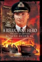 A Reluctant Hero ebook by Richard Hopton