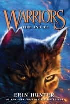 Warriors #2: Fire and Ice ebook by Erin Hunter, Dave Stevenson