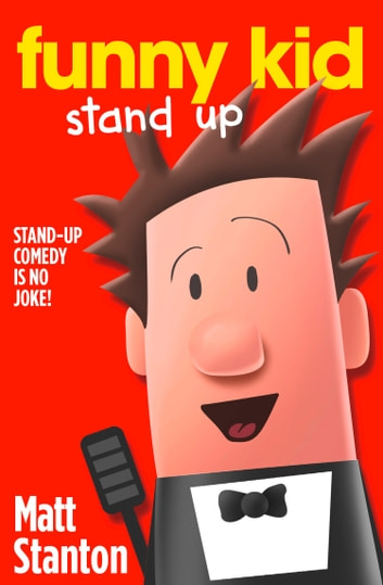 Funny Kid Stand Up (Funny Kid, Book 2) ebook by Matt Stanton