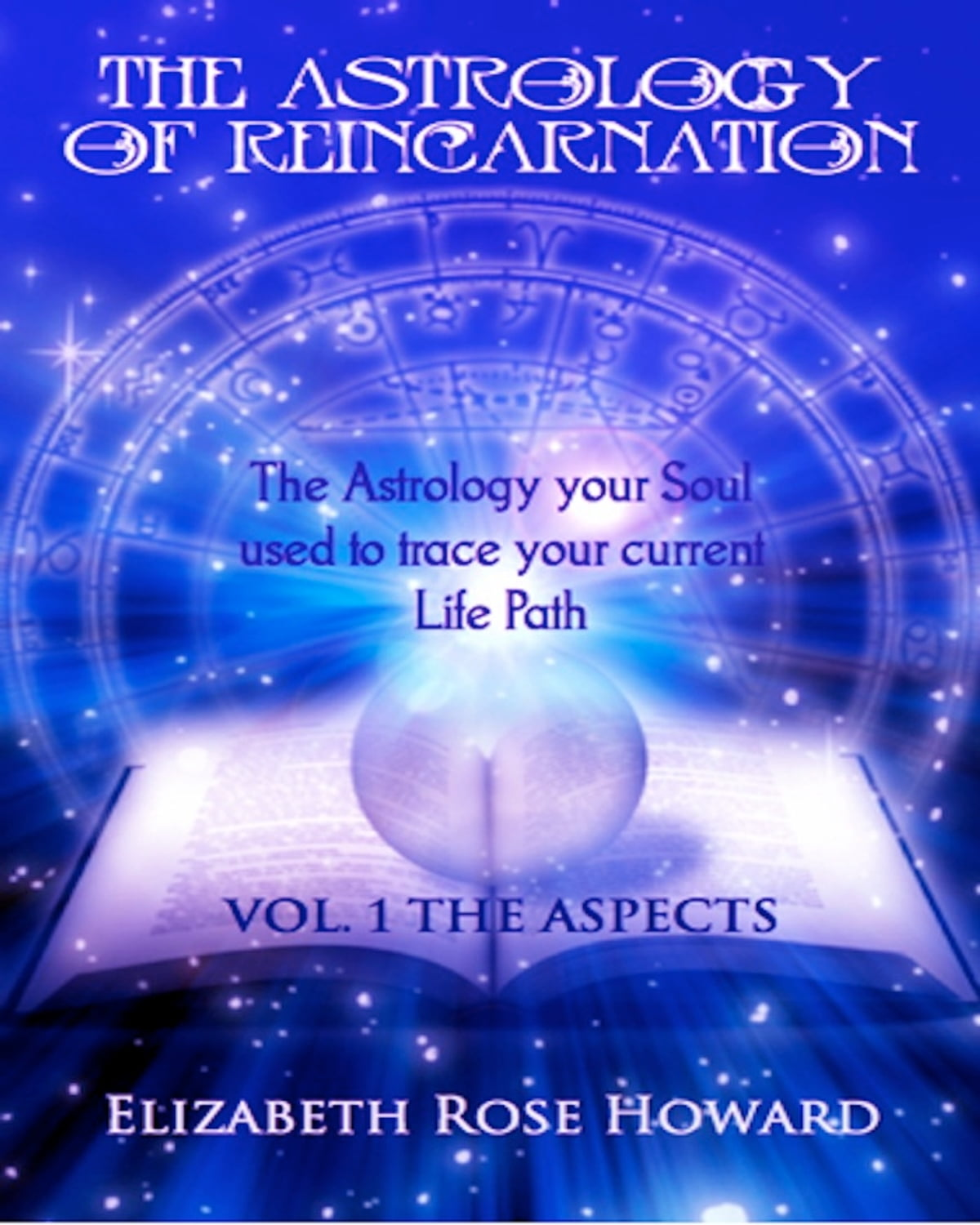 The Astrology Of Reincarnation: Part Ii The Aspects Ebook By Elizabeth Rose  Howard  1230000095505  Kobo