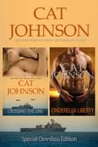 Crossing the Line / Cinderella Liberty - Omnibus Edition ebook by Cat Johnson