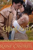 Gifts of Love ebook by Raine Cantrell