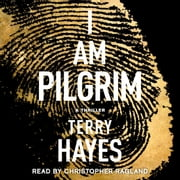 I Am Pilgrim - A Thriller audiobook by Terry Hayes
