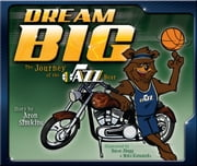 Dream Big - The Journey of the Jazz Bear ebook by Aron Simkins