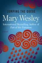 Jumping the Queue - A Novel ebook by Mary Wesley