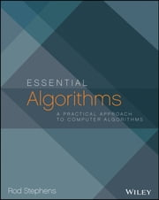 Essential Algorithms - A Practical Approach to Computer Algorithms ebook by Rod Stephens