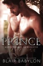Prince - Royal Romantic Suspense ebook by Blair Babylon