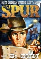 Sam Spur 8: Gun eBook by Matt Chisholm